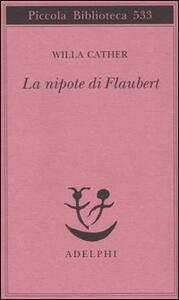 La nipote di Flaubert - Willa Cather - copertina