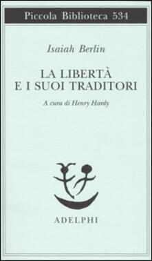 La libertà e i suoi traditori - Isaiah Berlin - copertina