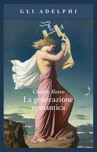 La generazione romantica - Charles Rosen - copertina
