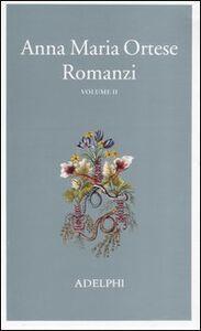 Foto Cover di Romanzi. Vol. 2, Libro di Anna M. Ortese, edito da Adelphi