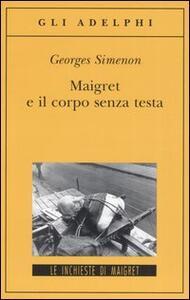 Maigret e il corpo senza testa - Georges Simenon - copertina