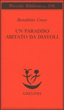 Un paradiso abitato da diavoli - Benedetto Croce - copertina
