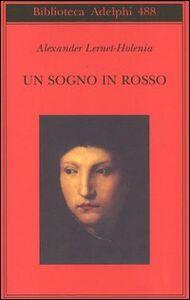 Libro Un sogno in rosso Alexander Lernet-Holenia