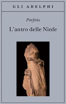 Writersfactory.it L' antro delle ninfe. Testo greco a fronte Image