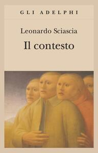 Il contesto. Una parodia - Leonardo Sciascia - copertina