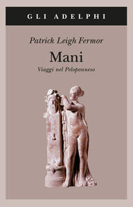 Mani. Viaggi nel Peloponneso - Patrick Leigh Fermor - copertina