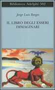 Libro Il libro degli esseri immaginari Jorge Luis Borges