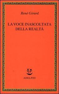 La voce inascoltata della realtà - René Girard - copertina