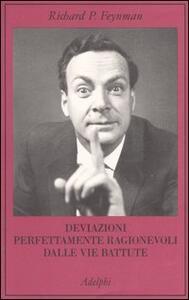 Deviazioni perfettamente ragionevoli dalle vie battute. Le lettere di Richard Feynman