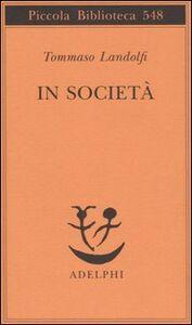 Libro In società Tommaso Landolfi