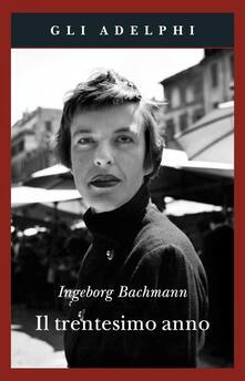 Il trentesimo anno - Ingeborg Bachmann - copertina