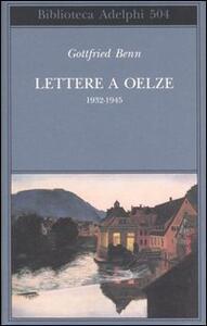 Lettere a Oelze 1932-1945 - Gottfried Benn - copertina