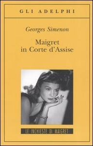 Maigret in Corte d'Assise - Georges Simenon - copertina