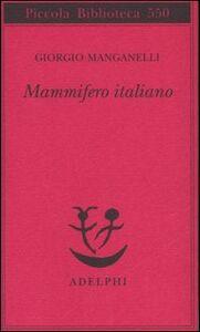 Libro Mammifero italiano Giorgio Manganelli