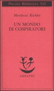 Un mondo di cospiratori - Mordecai Richler - copertina