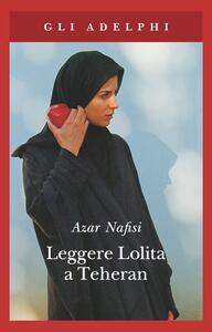 Leggere Lolita a Teheran - Azar Nafisi - copertina