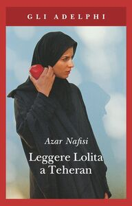 Libro Leggere Lolita a Teheran Azar Nafisi