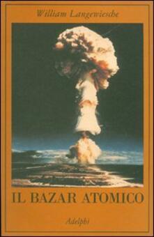 Il bazar atomico - William Langewiesche - copertina