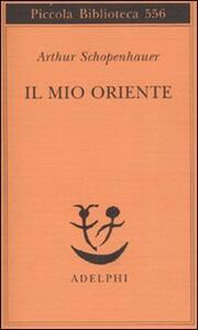 Il mio Oriente - Arthur Schopenhauer - copertina