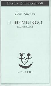 Il Demiurgo e altri saggi - René Guénon - copertina
