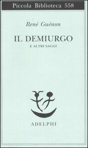 Foto Cover di Il Demiurgo e altri saggi, Libro di René Guénon, edito da Adelphi
