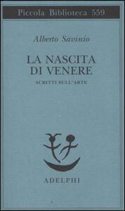 La nascita di Venere. Scritti sull'arte - Alberto Savinio - copertina