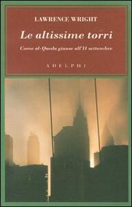 Le altissime torri. Come al-Qaeda giunse all'11 settembre - Lawrence Wright - copertina