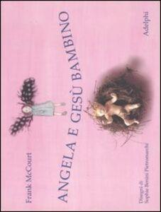 Foto Cover di Angela e Gesù Bambino, Libro di Frank McCourt, edito da Adelphi