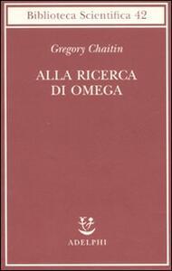 Alla ricerca di Omega - Gregory J. Chaitin - copertina