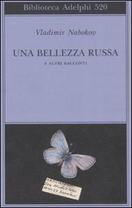 Una bellezza russa e altri racconti - Vladimir Nabokov - copertina
