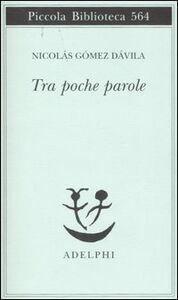 Libro Tra poche parole Nicolás Gómez Dávila