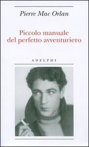 Piccolo manuale del perfetto avventuriero - Pierre Mac Orlan - copertina