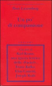 Un po' di compassione - Rosa Luxemburg - copertina