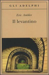 Il levantino - Eric Ambler - copertina