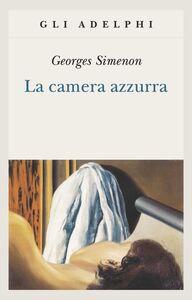 Foto Cover di La camera azzurra, Libro di Georges Simenon, edito da Adelphi