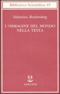 L' immagine del mondo nella testa - Valentino Braitenberg - copertina
