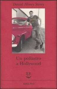 Un pollastro a Hollywood - David H. Sterry - copertina