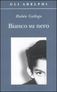 Bianco su nero - Rubén Gallego - copertina