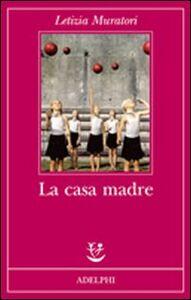 Libro La casa madre Letizia Muratori