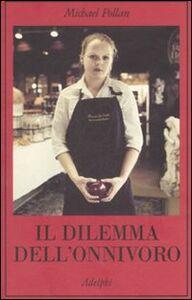 Foto Cover di Il dilemma dell'onnivoro, Libro di Michael Pollan, edito da Adelphi