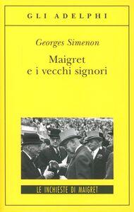 Libro Maigret e i vecchi signori Georges Simenon