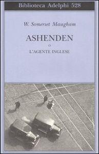 Foto Cover di Ashenden o L'agente inglese, Libro di W. Somerset Maugham, edito da Adelphi