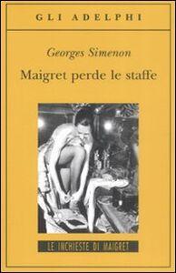 Libro Maigret perde le staffe Georges Simenon