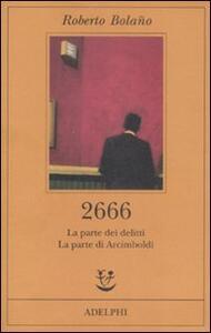 2666. La parte dei delitti-La parte di Arcimboldi - Roberto Bolaño - copertina