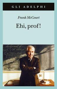 Ehi, prof! - Frank McCourt - copertina