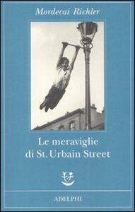 Libro Le meraviglie di St. Urbain Street Mordecai Richler