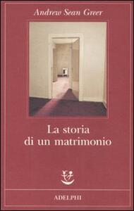 La storia di un matrimonio - Andrew Sean Greer - copertina