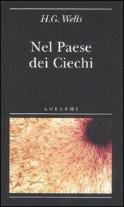 Libro Nel paese dei ciechi Herbert G. Wells