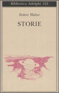 Foto Cover di Storie, Libro di Robert Walser, edito da Adelphi