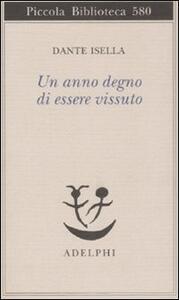 Un anno degno di essere vissuto - Dante Isella - copertina